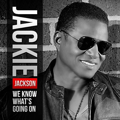 We Know What's Going On (Long Version) - Single by Jackie Jackson