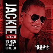 We Know What's Going On (Dance Remix) - Single by Jackie Jackson