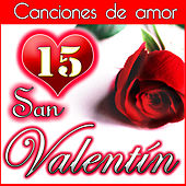 San Valentín 15 Canciones de Amor by Various Artists