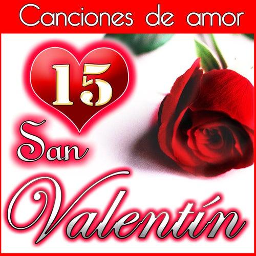 San Valentín 15 Canciones de Amor by Various Artists