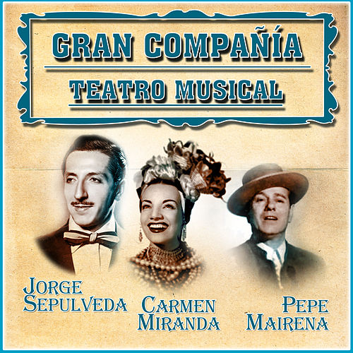 Gran Compañía Teatro Musical by Various Artists