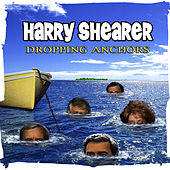 Dropping Anchors by Harry Shearer