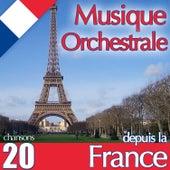 Musique orchestrale. 20 chansons depuis la France by Various Artists