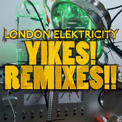 Yikes! Remixes!! by London Elektricity