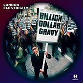 Billion Dollar Gravy by London Elektricity