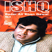 Ishq Vol. 6 - Qawwalies by Badar Ali Khan