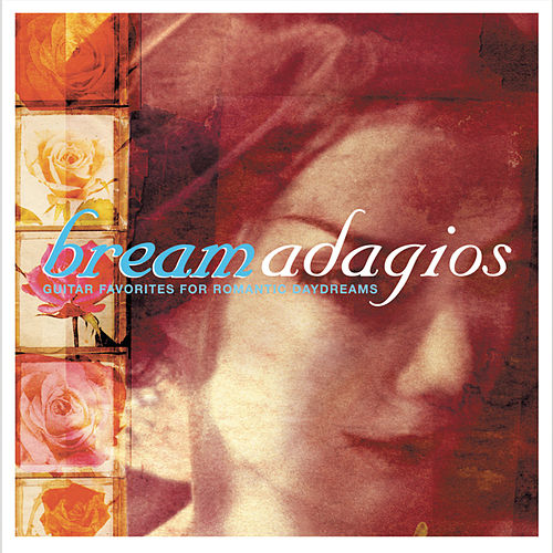 Bream Adagios: Guitar Favorites for Romantic Daydreams by Various Artists