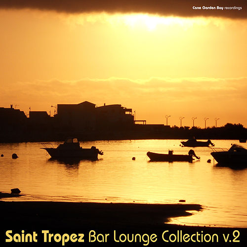 Saint Tropez Bar Lounge Collection, Vol.2 by Various Artists