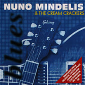 Nuno Mindelis & the Cream Crackers by Nuno Mindelis