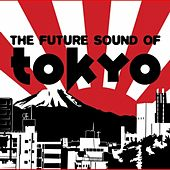 Future Sound of Tokyo by Various Artists