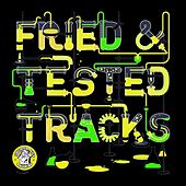 Fried & Tested Tracks, Vol. 4 by Various Artists