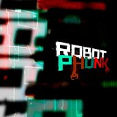 Robot Phunk Projects E.P. by Various Artists