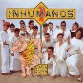 Cara-Dura by Los Inhumanos