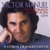 Soy Un Corazon Tendido Al Sol Y Otros Grandes Exitos by Victor Manuel