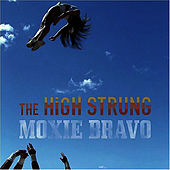 Moxie Bravo by The High Strung