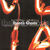 Ibsen's Ghosts by Joe McPhee