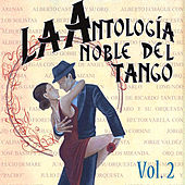 Antología Noble Del Tango Volume 2 by Various Artists