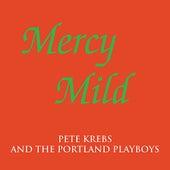 Mercy Mild by Pete Krebs