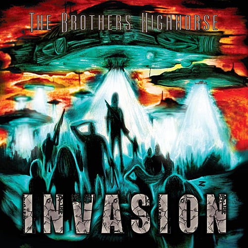Invasion by The Brothers Highhorse