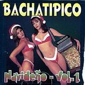 Bachatipico Navideño Vol. 1 by Various Artists