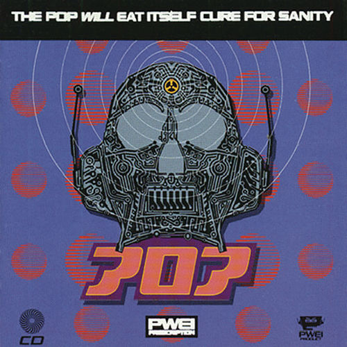 Cure For Sanity by Pop Will Eat Itself