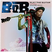 Play The Guitar by B.o.B