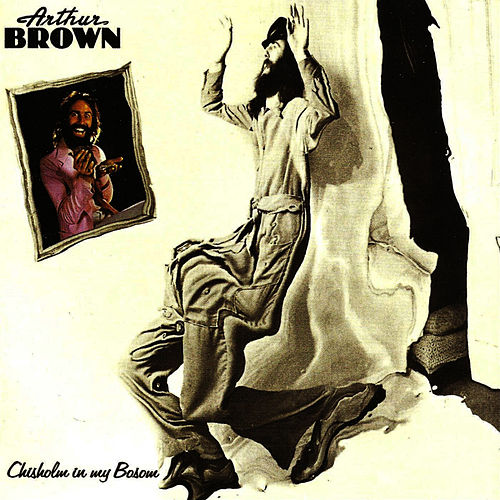 Chisholm In My Bosom by Arthur Brown
