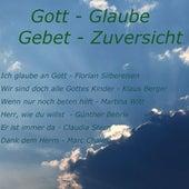 Gott-Glaube-Gebet-Zuversicht by Various Artists