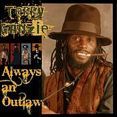 Always An Outlaw by Terry Ganzie
