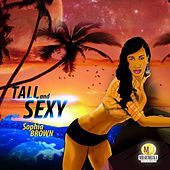 Tall and Sexy by Sophia Brown