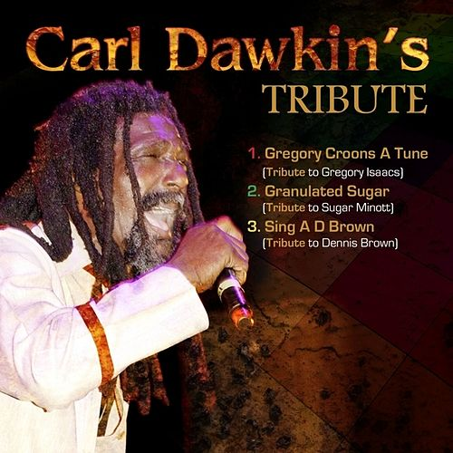 Tribute by Carl Dawkins