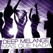 Mas Que Nada by Deep Melange