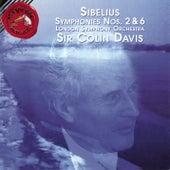 Sibelius: Symphonies No. 2 & 6 by Sir Colin Davis