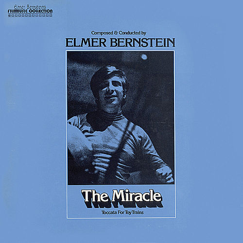 The Miracle/Toccata for Toy Trains/To Kill a Mockingbird by Elmer Bernstein