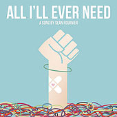 All I'll Ever Need by Sean Fournier