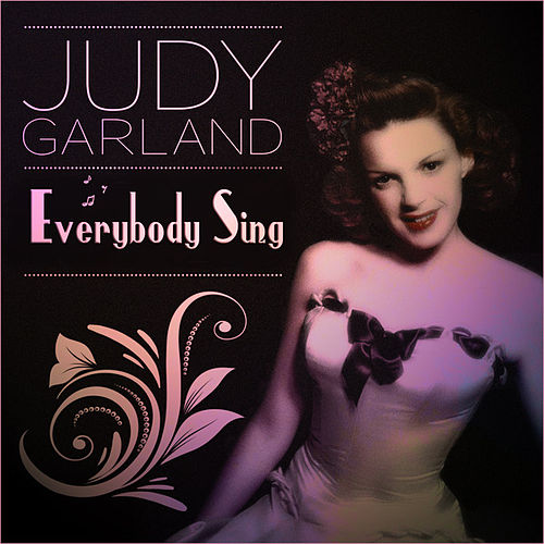 Judy Garland - Everybody Sing by Judy Garland