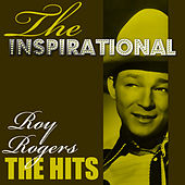 The Inspirational Roy Rodgers - The Hits by Roy Rogers