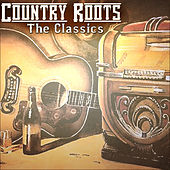 Country Roots - The Classics by Various Artists