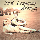 Just Lounging Around - Part 2 by Various Artists