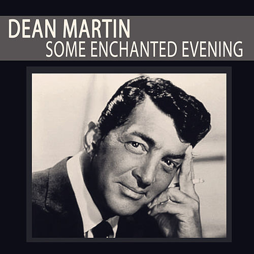 Some Enchanted Evening by Dean Martin