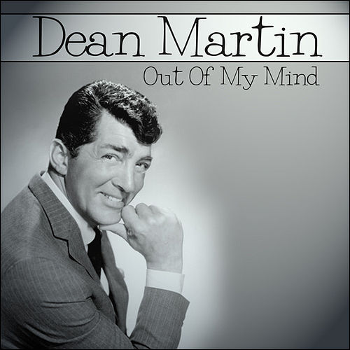 Dean Martin - Out Of My Mind by Dean Martin