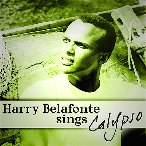 Harry Belafonte Sings Calypso by Harry Belafonte