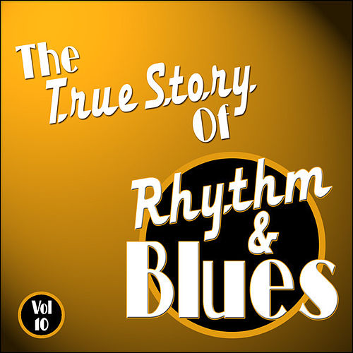 The True Story Of Rhythm And Blues - Vol 10 by Various Artists