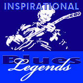 Inspirational Blues Legends by Various Artists