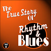 The True Story Of Rhythm And Blues - Vol 11 by Various Artists