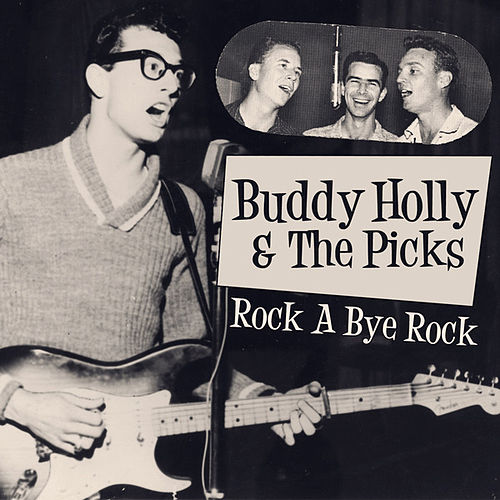 Buddy Holly & The Picks - Rock A Bye Rock by Buddy Holly