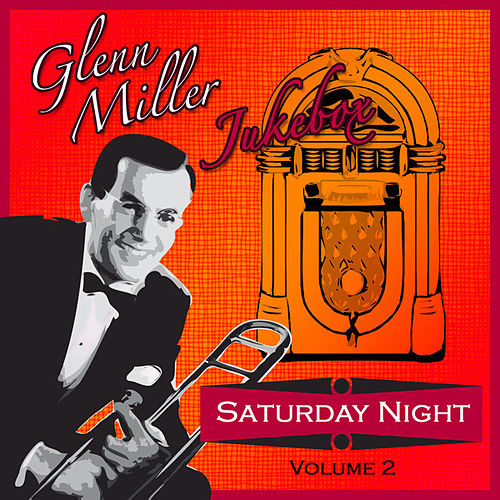 Glen Miller  Jukebox Saturday Night - Volume 2 by Glenn Miller
