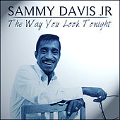 Sammy Davis Jnr - The Way You Look Tonight by Sammy Davis Jnr