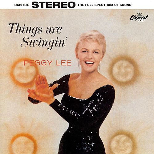 Things Are Swingin' by Peggy Lee