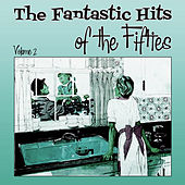 The Fantastic Hits of the  Fifties  - Volume 2 by Various Artists